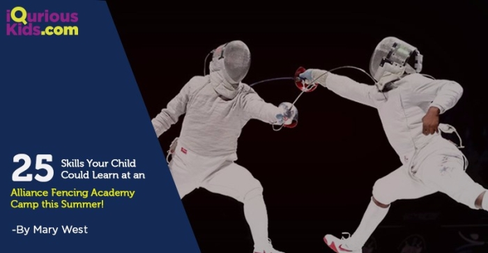 25 Skills Your Child Could Learn at an  Alliance Fencing Academy Camp this Summer!
